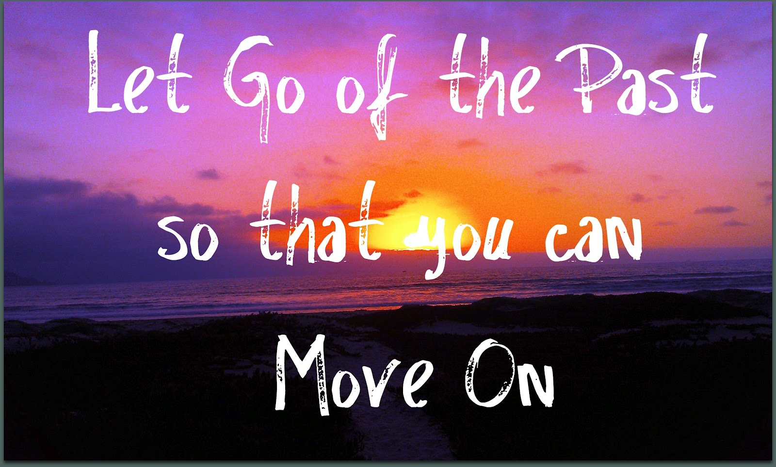 Quotes About Moving Forward In Life Why Letting Go Of The Past Is Important  Always Keep Moving