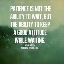 Patience is Attitude