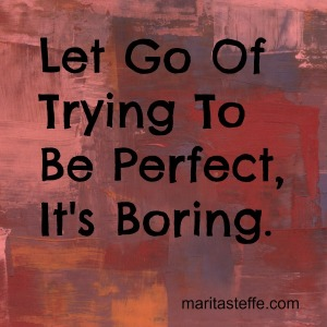 Let Go of Perfection and Live Life
