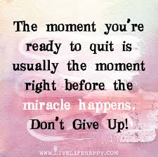 Don't Give Up! Miracles Happen