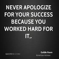 Never Apologize for Your Success